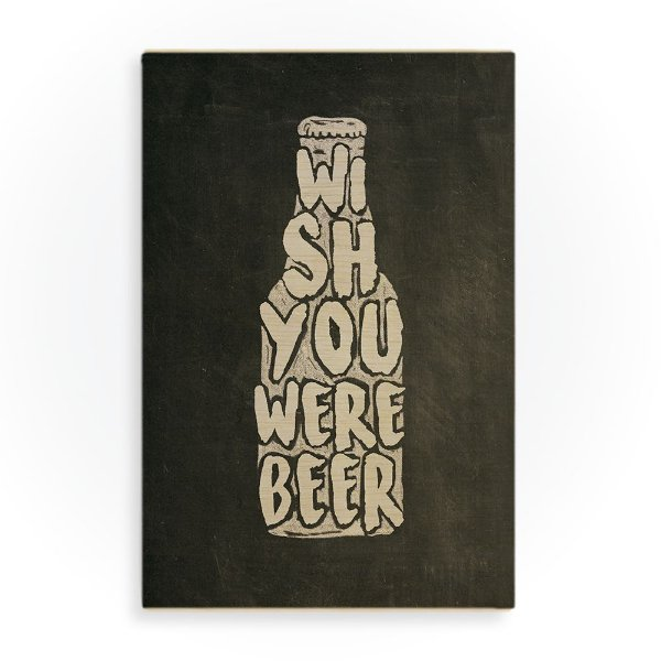 Quadro de Madeira - Wish you were beer