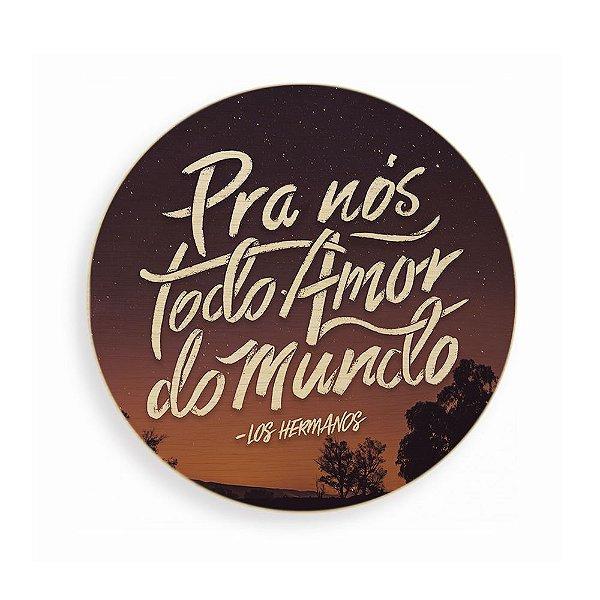 Quadro de Madeira Redondo - Pra Nós Todo o Amor do Mundo - Noite