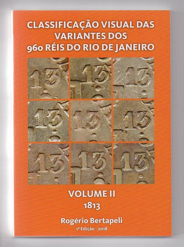 Livro Classificação Visual das Variantes dos 960 Réis do Rio de Janeiros 1813 - II VOLUME