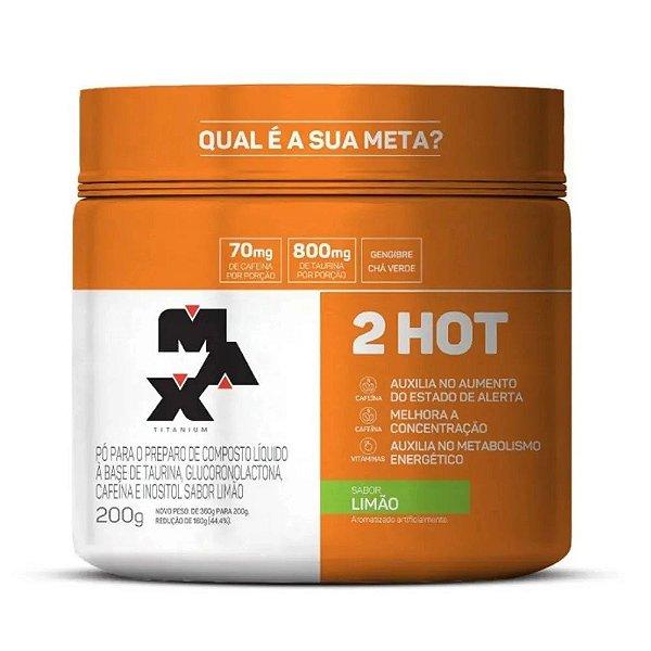 2HOT (200 g) - Max Titanium
