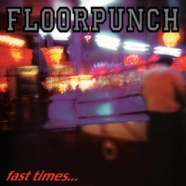 """FLOORPUNCH - """"Fast Times At Jersey Shore"""""""