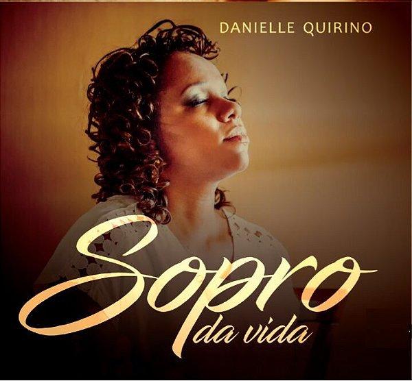CD  SOPRO DA VIDA - DANIELLE QUIRINO
