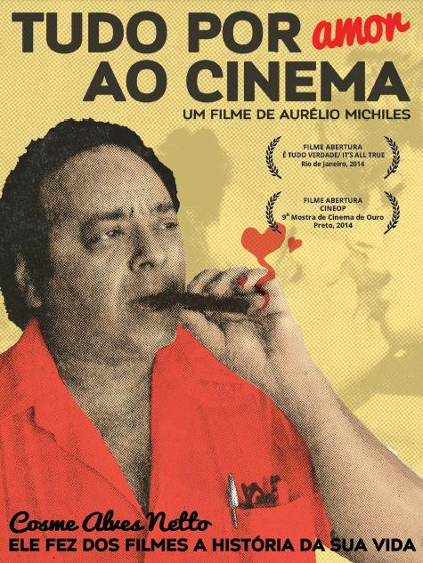 Resultado de imagem para Tudo por amor ao cinema (Aurélio Michiles, 2014)