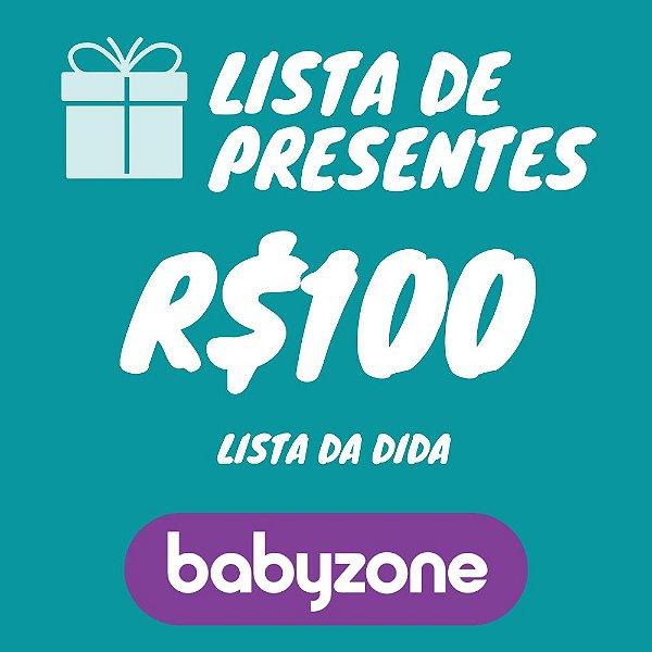 Lista De Presente da Dida Baby Zone R$ 100,00