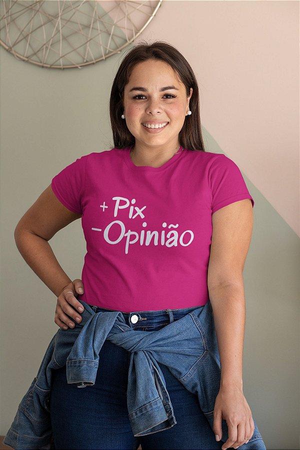 T-SHIRTS ALGODÃO FEMININA PINK + PIX - OPNIÃO