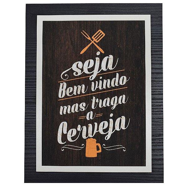 Quadro Decorativo Traga a Cerveja - 30 x 23 cm