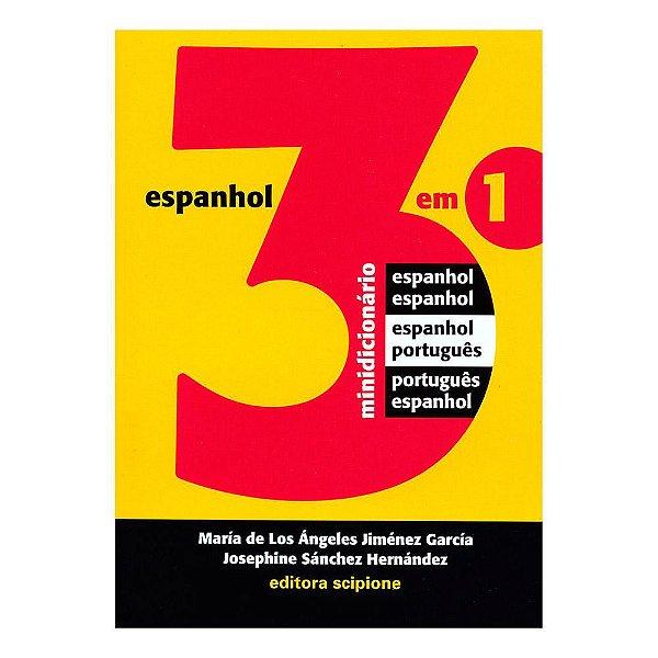 Dicionário Espanhol 3 em 1 - Editora Scipione