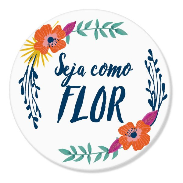 Super Ímãs Redondo - Seja Como Flor - Geguton