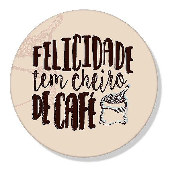 Super Ímãs Redondo - Felicidade Tem Cheiro de Café - Geguton
