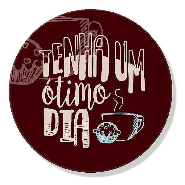Super Ímãs Redondo - Tenha Um Ótimo Dia - Geguton