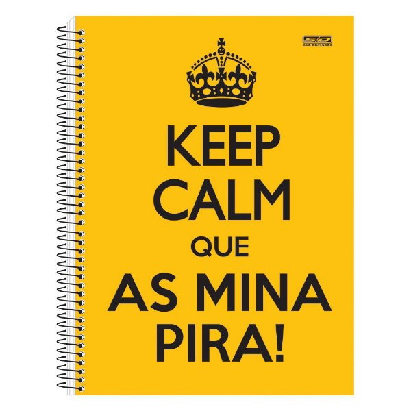 Caderno Keep Calm que As Mina Pira - 1 matéria