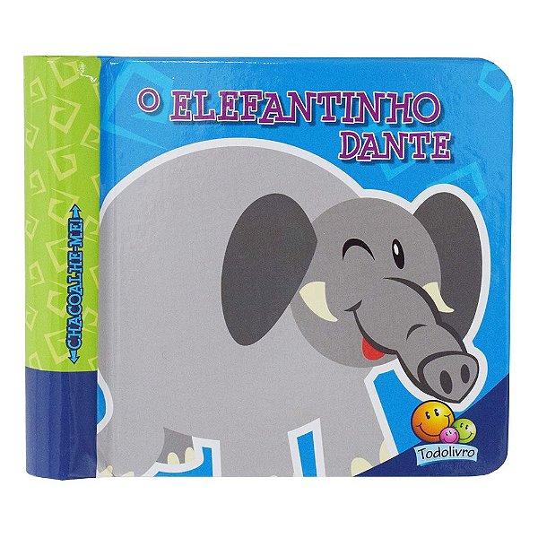 Livro Chacoalhe-me! - O Elefantinho Dante - Todolivro