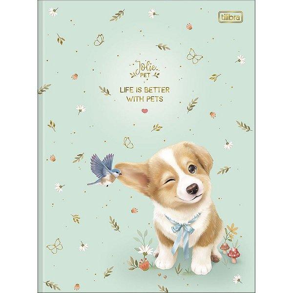 Caderno Brochura Jolie Pet - Life is Better - 80 Folhas - Tilibra