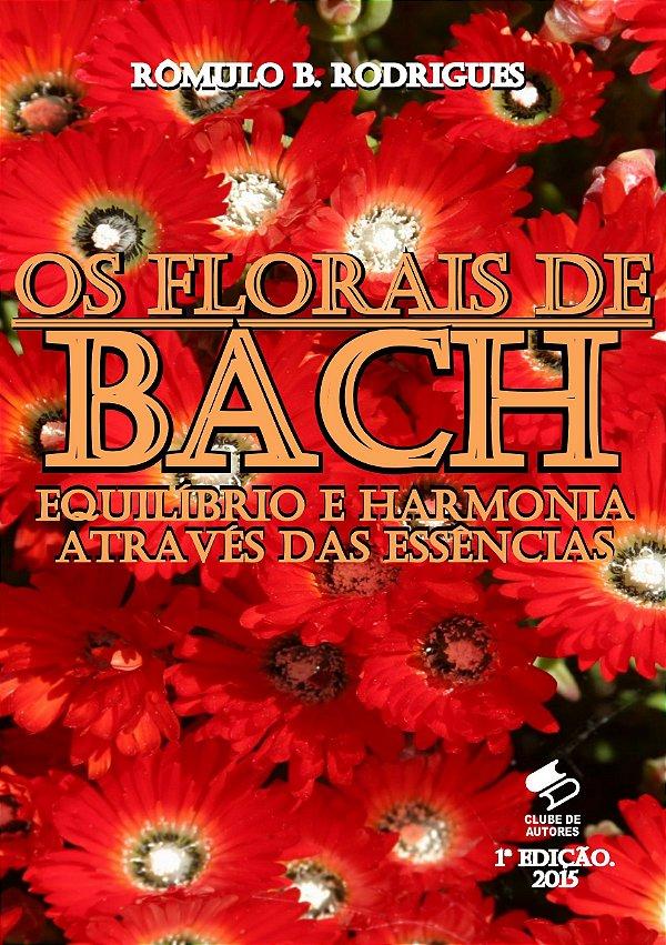 Os Florais de Bach - Harmonia e Equilíbrio através das cores