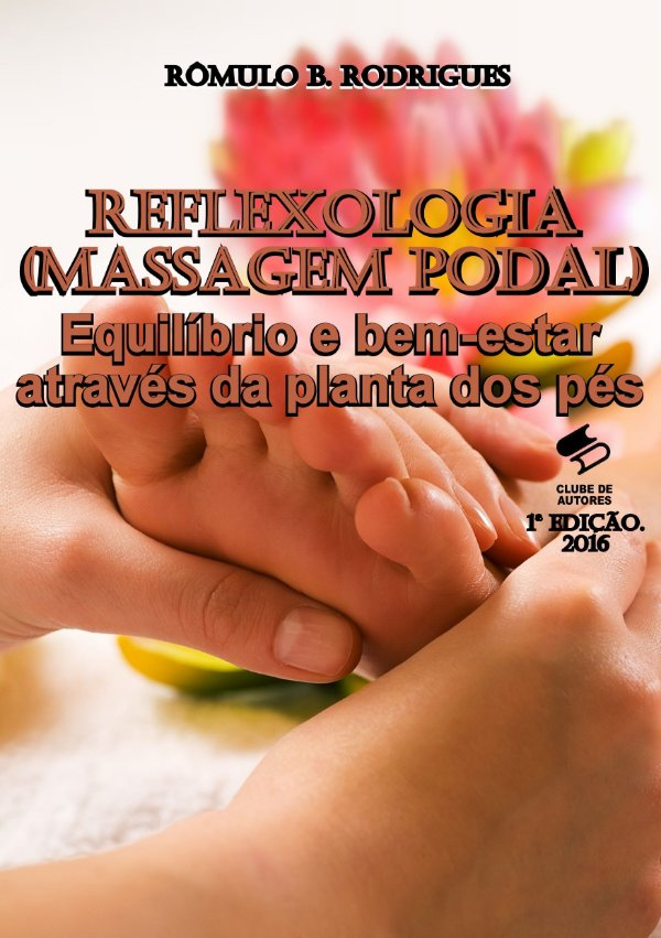 Reflexologia (Massagem Podal)