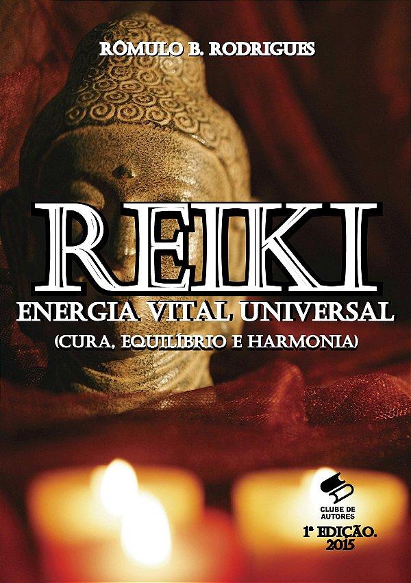 Reiki - Energia Vital - Equilíbrio, Harmonia e Cura