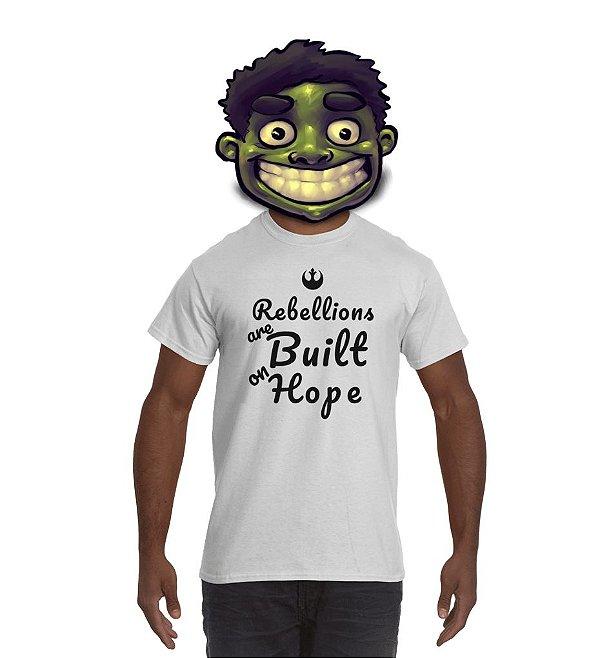 Camiseta Rebellions Are Built On Hope