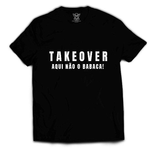 Camiseta Securitycast TakeOver Aqui não Babaca!