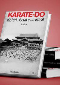 """Livro """"KARATE-DO HISTÓRIA GERAL E NO BRASIL"""""""