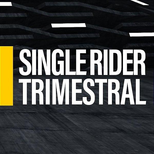 Single Rider Trimestre (valor mensal)