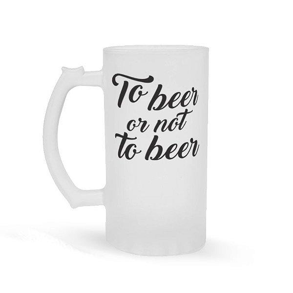 CANECA DE CHOPP TO BEER OR NOT TO BEER