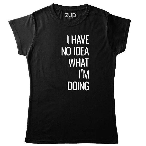 Camiseta I Have No Idea