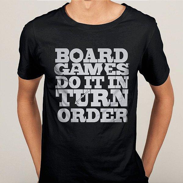 Camiseta Board Games Do It In Turn Order