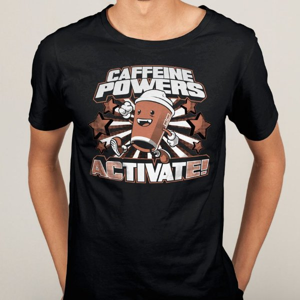 Camiseta Caffeine Powers Activate!