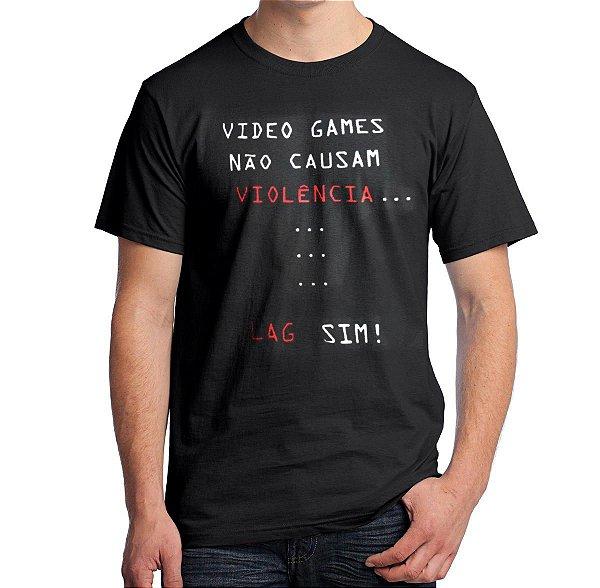 Camiseta Vídeo Games Não Causam Violência Lag Sim!
