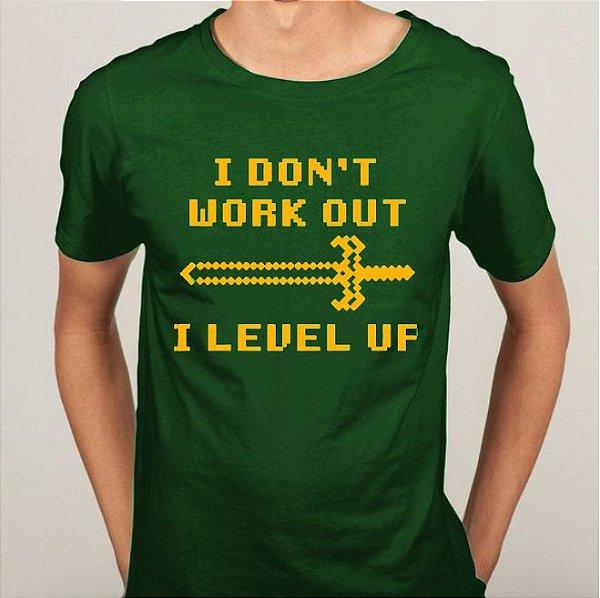 Camiseta I Don't Work Out I Level Up
