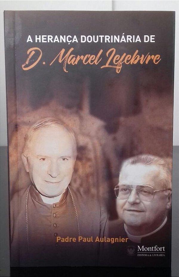 A Herança Doutrinaria de D. Marcel Lefebvre