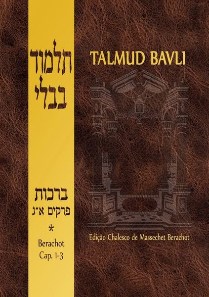 Talmud Bavli: Berachot, Vol. I (Capítulos 1-3)