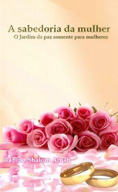 A Sabedoria da Mulher - o Jardim da Paz somente para mulheres