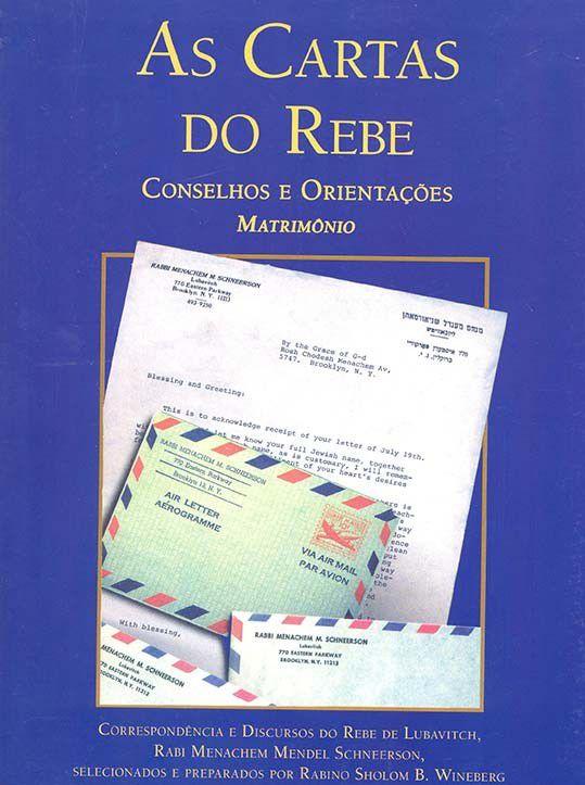 As Cartas do Rebe: conselhos e orientações, Matrimônio Vol. 1