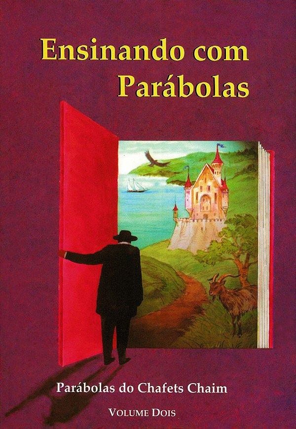Ensinando com Parábolas - Parábolas de Chafets Chaim - Vol 2