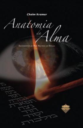 Anatomia da Alma: ensinamentos do Rebe Nachman de Breslav