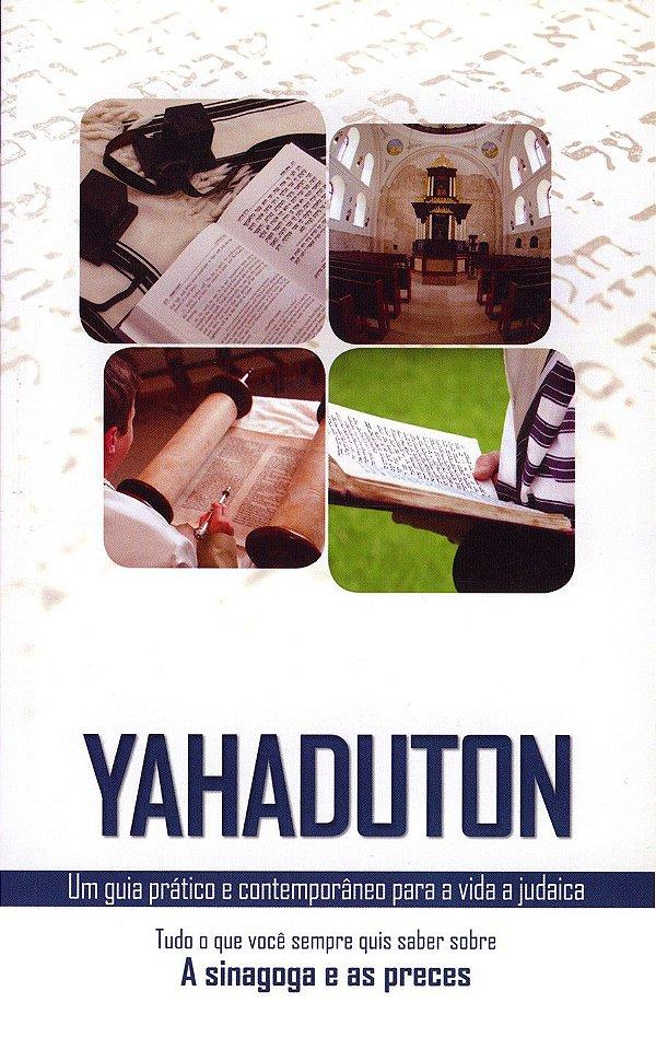 Yahaduton: a sinagoga e as preces