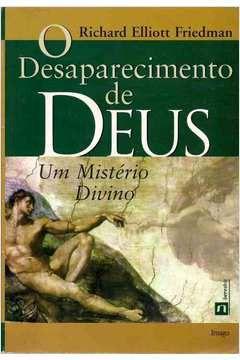 O Desaparecimento de Deus - um Mistério Divino