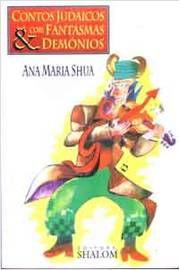 Contos Judaicos Com Fantasmas & Demônios - Ana Maria Shua