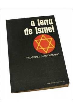 A Terra de Israel - Faustino Nascimento