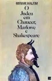 O Judeu Em Chaucer, Marlowe E Shakespeare