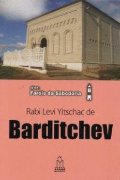 Série: Faróis da sabedoria - Rabi Levi Yitschac de Barditchev
