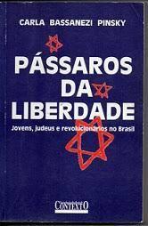 Passaros da Liberdade Jovens, Judeus e Revolucionários no Brasil