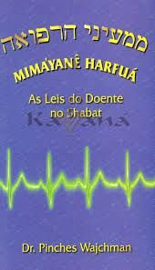 Mimayanê Harfuá As Leis Do Doente No Shabat