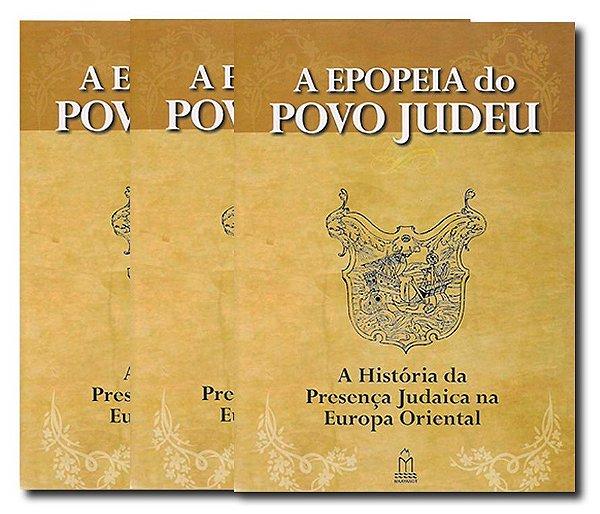 TRILOGIA IMIGRAÇÃO JUDAICA - A EPOPEIA DO POVO JUDEU  *
