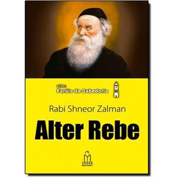 Alter Rebe (Rabi Shneur Zalman) Série Faróis da Sabedoria