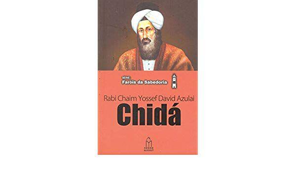 Chidá (Rabi Chaim Yossef David Azulai) Série Faróis da Sabedoria