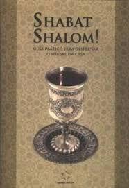 Shabat Shalom ! Guia prático para desfrutar o shabat em casa