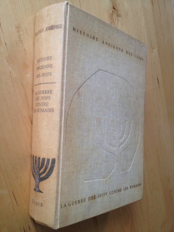 Histoire Ancienne des Juifs e la guerre des Juifs contre les romains 66 - 70 ap. J.-c