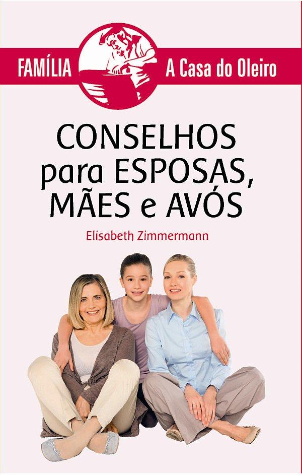 Conselhos para esposas mães e avós
